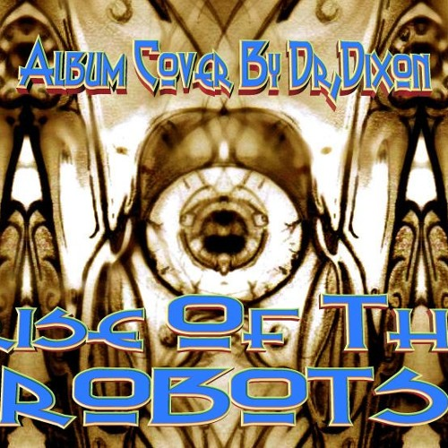 Rise Of The Robots By Dr.Dixon 2011
