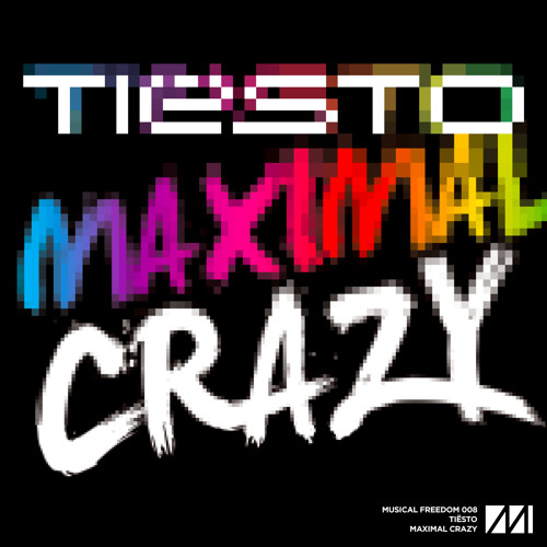 MAXIMAL TIESTO MUSIC CRAZY DE TÉLÉCHARGER