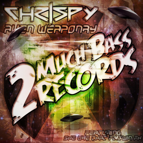 Chrispy - Alien Weaponry