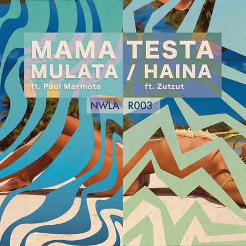 Mulata (ft. Paul Marmota) - NWLA R003 - Mulata/Haina
