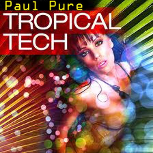 Paul Pure - Tropical Tech 09 09 11