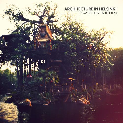 Architecture in Helsinki - Escapee (SVRA Remix)