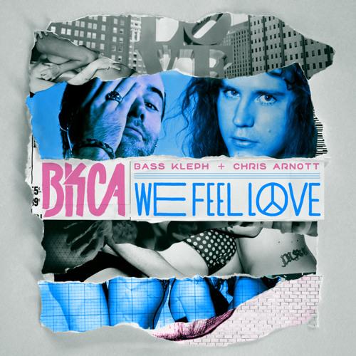 BKCA - We Feel Love (radio edit)