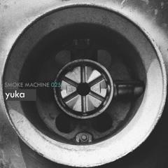 Smoke Machine Podcast 025 yuka