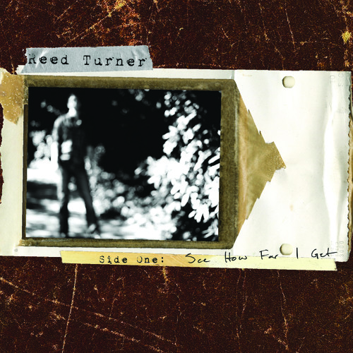 Reed Turner - See How Far I Get