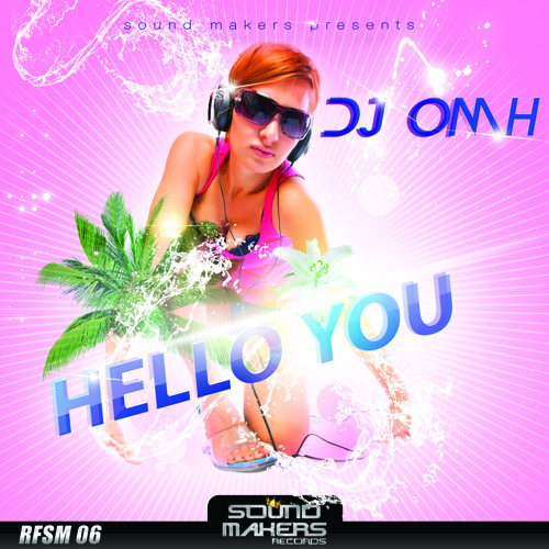 SM006a Dj Omh - Hello You (original mix)