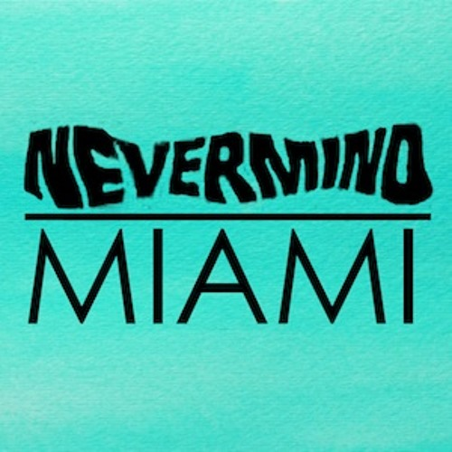 Nevermind Miami