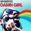 Gigi Barocco and Whiskey Pete - Damn Girl (Keith and Supabeatz Remix)