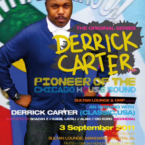 DERRICK CARTER AT SULTAN LOUNGE OMP 03.09.2011