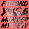 POCONO YOGA MURDER MYSTERY MIXTAPE