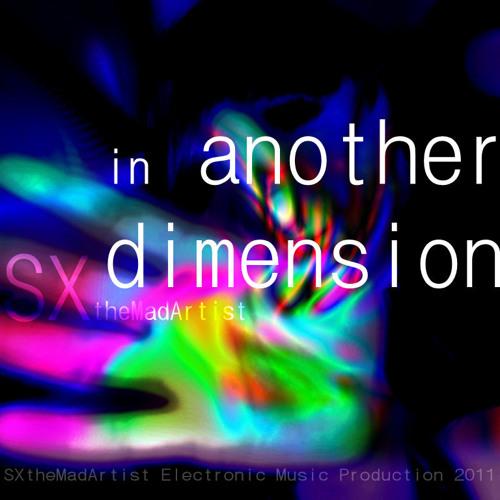 in Another Dimension (140bpm)  - SXtheMadArtist