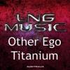 Other Ego - Titanium (2Complex Remix Edit)