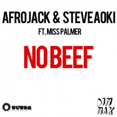 Afrojack & Steve Aoki - No Beef feat Miss Palmer
