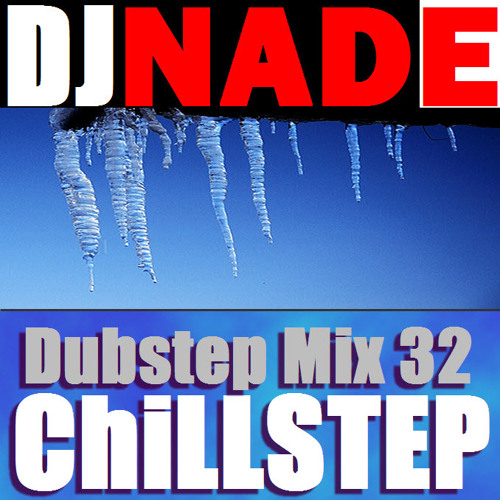 "DJ NADE - ""CHILL STEP"" [Dubstep Remix 32 Free Download]"