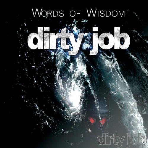 Dirty job_Words of Wisdom _Twisted Monkey Records