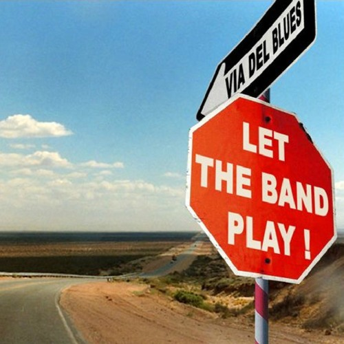 Via del Blues - 'Let The Band Play!'