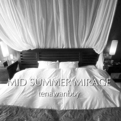 Mid Summer Mirage