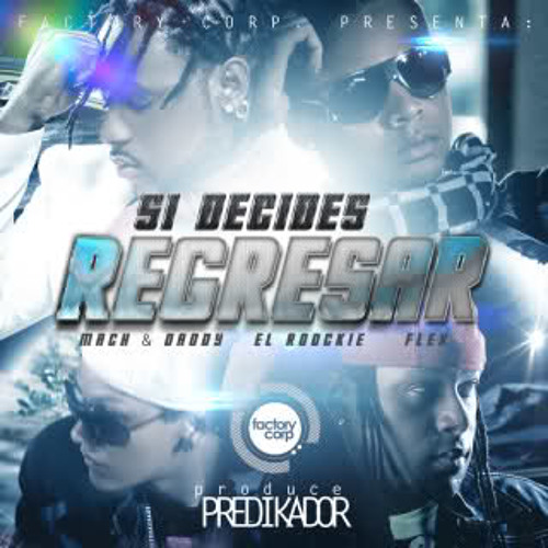 El Roockie Mach y Daddy Ft Flex - Si Decides Regresar