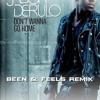 Jason Derulo - Don't wanna go home (Been & Feels Remix)