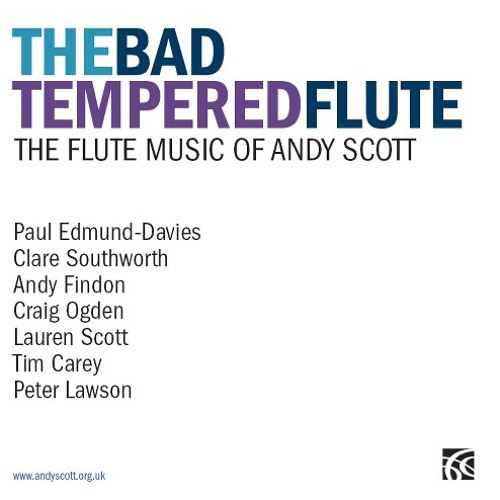Andy Scott - The Bad Tempered Flute