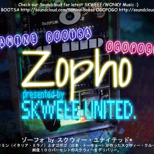 Zopho by SKWEEE UNITED (ogopogo + Tamine Bootsa)