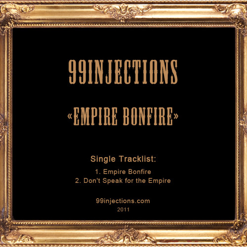 99INJECTIONS - Don't Speak for the Empire