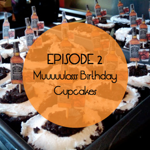 Episode 2 - Muuuuulosss Birthday Cupcakes (previously on mixcloud.com/lemight)