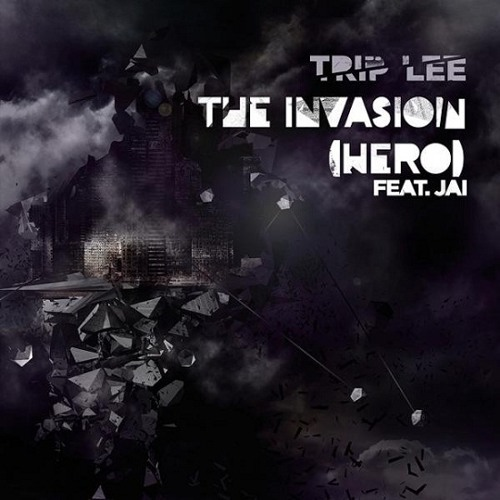 Trip Lee - The Invasion (Hero) feat. Jai (Flatline Remix)