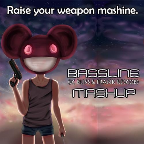 Raise your weapon mashine (Bassline Mashup)