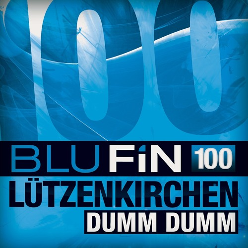 Lutzenkirchen - Dumm Dumm (Original Mix) [BluFin]