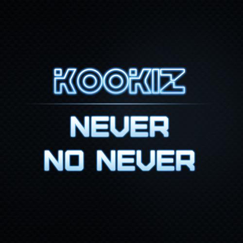 Kookiz - Never No Never