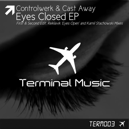Controlwerk & Cast Away - Eyes Closed [Promotional Mix]