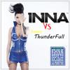 Dj ThunderFull  Vs Inna ( All Songs ) 2011