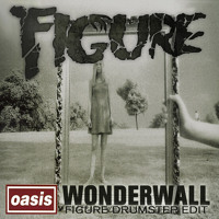 Oasis Wonderwall (Figure Remix) Artwork