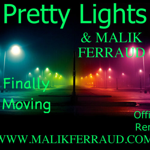 "Malik Ferraud & Pretty Lights - ""Finally Moving"" [Freestyle/Remix]"
