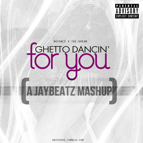 Beyoncé & The-Dream - Ghetto Dancin' For You (A JAYBeatz Mashup)