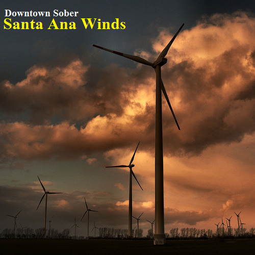 Downtown Sober - Santa Ana Winds