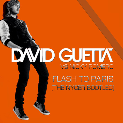 David Guetta Vs Nicky Romero - Flash To Paris (The Nycer Bootleg) FREE