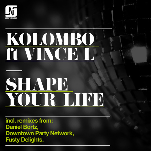 Kolombo ft. Vince L - Shape Your Life (Downtown Party Network Remix) [Noir Music]