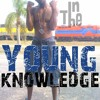 YOUNG KNOWLEDGE ( Thuggin In The Recession )