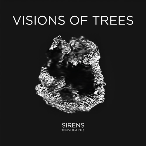 DEADLY22: Visions of Trees - Sirens (Novocaine)
