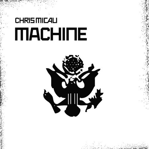 Chris Micali - Machine (Original Mix) (preview)