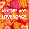 Mixtape #03 - Love Songs Para As Gerações Futuras