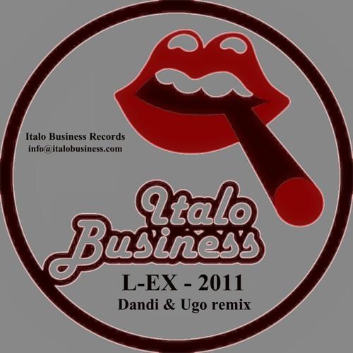 L-EX - 2011 - Dandi & Ugo remix - Italo Business records