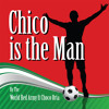 Chico Is The Man by The World Red Army Ft Choco Orta