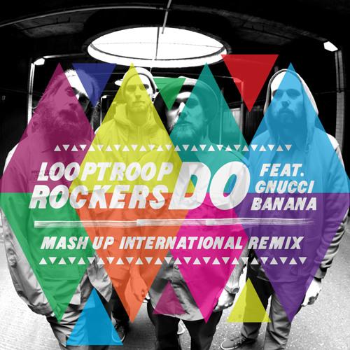 Do (Mash Up International Killa Kazoo Remix) - Looptroop Rockers feat. Gnucci Banana