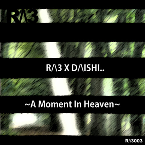R/\3003   R/\3 X D/\ISHI ~A Moment In Heaven~