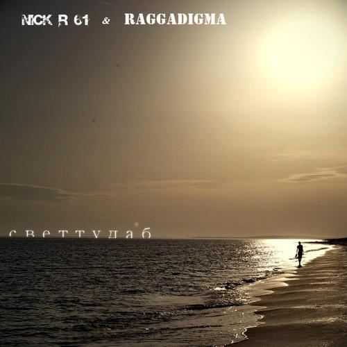 Nick R 61 & Raggadigma - Tu da b