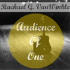Audience of One - Rachael G. VanWinkle