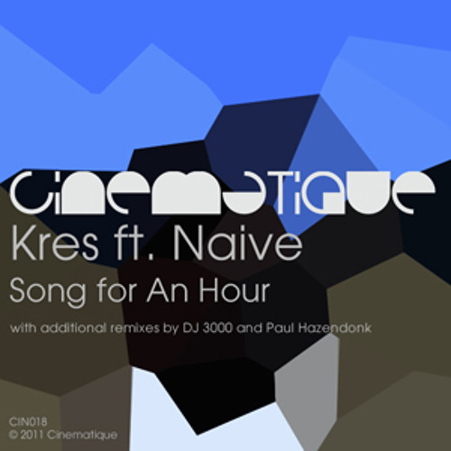 Kres ft. Naive - Song For An Hour (Paul Hazendonk's Manual remix)
